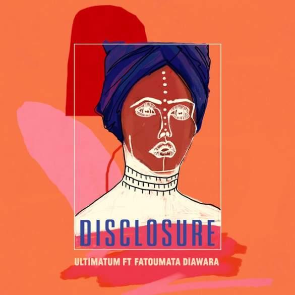 Disclosure -Ultimatum-Fatoumata-Diawara