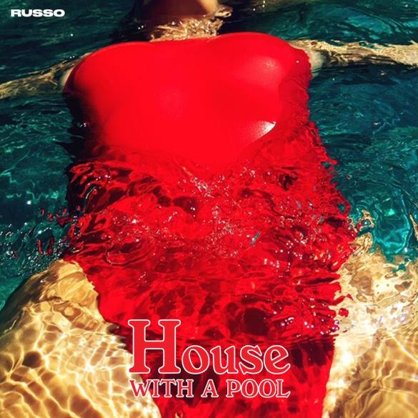 RUSSO-HOUSEWITHAPOOL-EP-ARTWORK