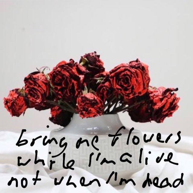 Bring Me Flowers While I'm Alive Not When I'm Dead_ClareMaguire