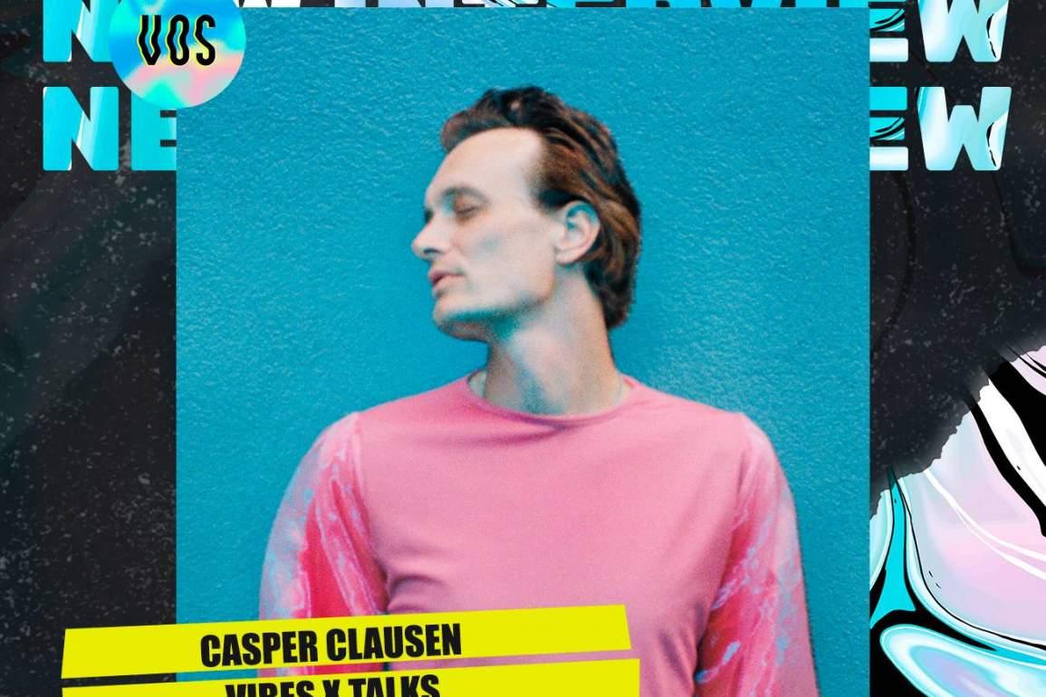 CasperClausen_VibesXTalks_Interview