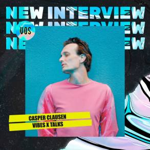CasperClausen_VibesXTalks_Interview