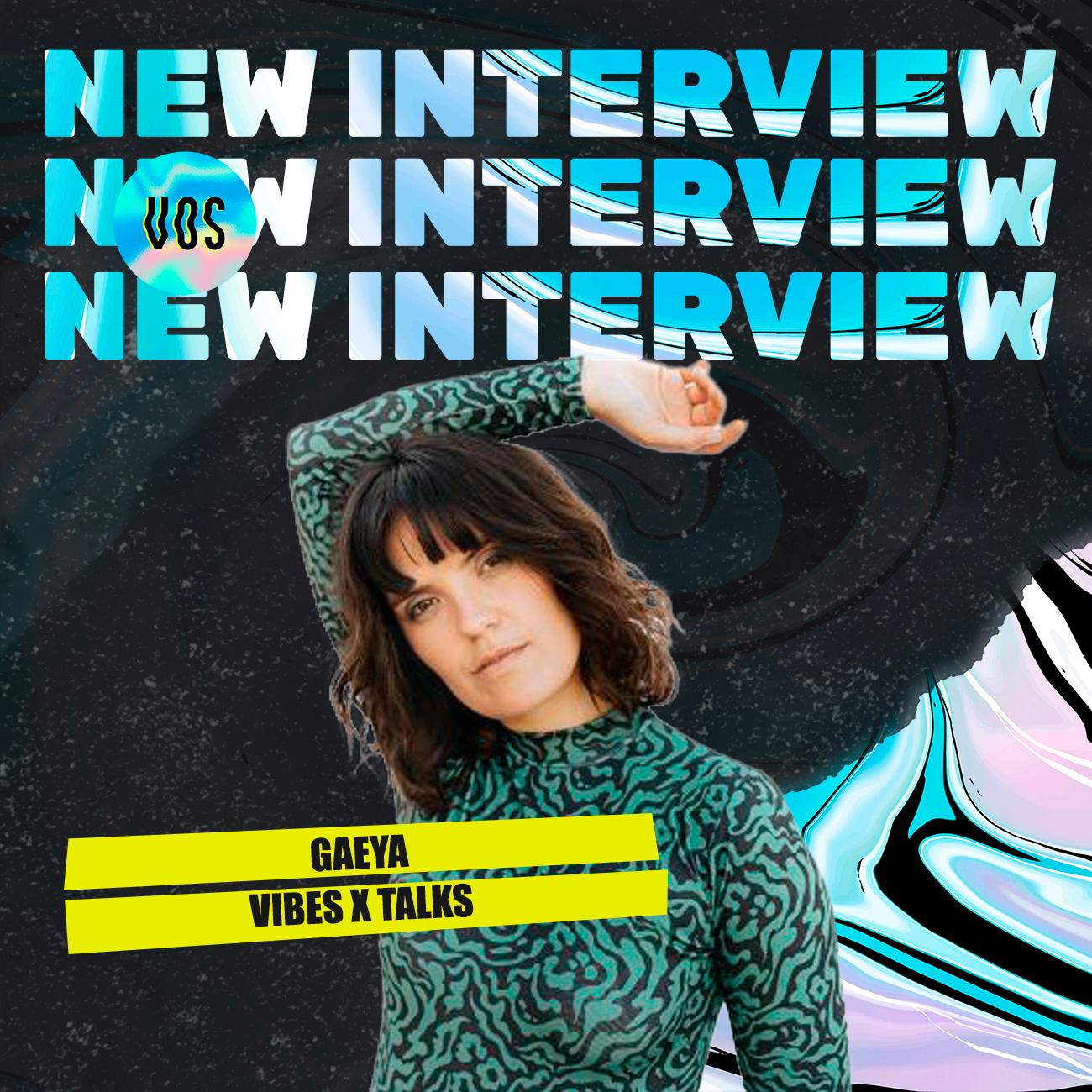 GAEYA_INTERVIEW_VIBESXTALKS