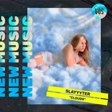 SLAYYYTER_CLOUDS