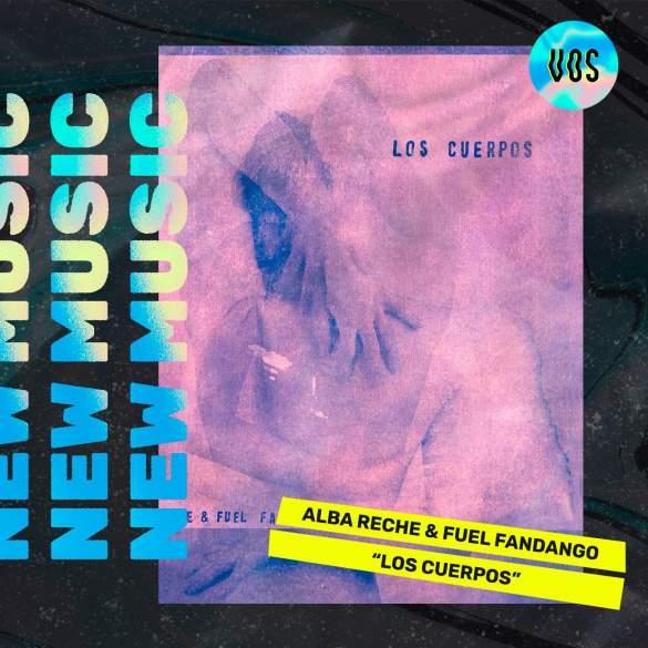 AlbaReche_FuelFandango_LosCuerpos_Tracks_VibesOfsilence